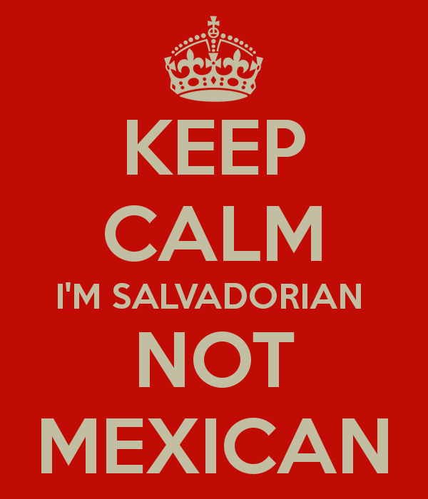 keep-calm-i-m-salvadorian-not-mexican